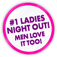 #1 Ladies night out! Men love it too!